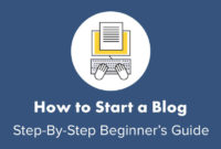 Blogging For Beginners Step By Step Guide