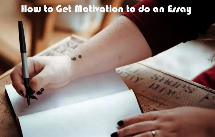 How to Get Motivation to do an Essay